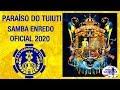 PARAÍSO DO TUIUTI 2020   SAMBA ENREDO OFICIAL 2020 (SAMBA+LETRA)