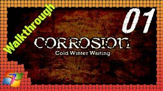 Walkthrough: Corrosion: Cold Winter Waiting [ENG] #01