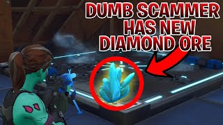 Dumb Scammer Has *NEW* Diamond Ore! (Scammer Gets Scammed) Fortnite Save The World