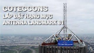 Coteccons chinh phục hạng mục Antenna Landmark 81 (English Subtitle)