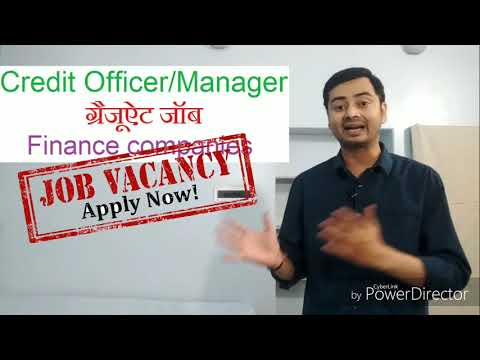 Credit Officer & Credit Manager -Loan Jobs ग्रेजुएट के लिए Finance Companies-NBFC