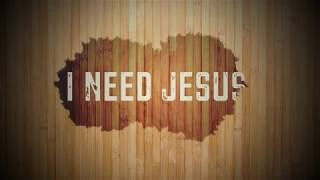 I Need Jesus by Alexander Mack