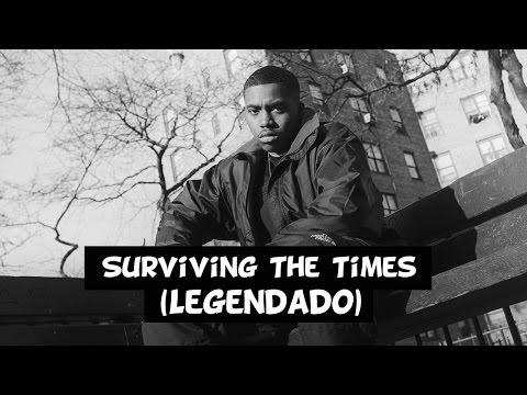 Nas  Surviving The Times Legendado