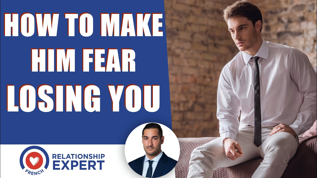 How to make him fear losing you: The 2 most powerful tips!
