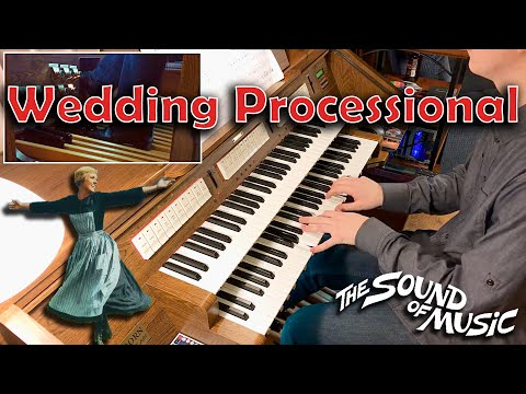 Wedding Processional from the Sound of Music on Organ | GrandOrgue |