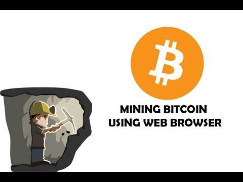 HOW TO MINING BITCOIN USING WEB BROWSER 2017 FREE