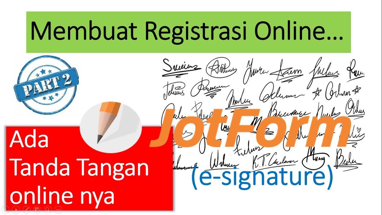 122 Membuat Tandatangan Signature Pada Formulir Online Part 2 Jot Form Youtube