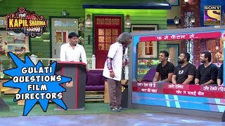 Gulati Questions Bollywood Film Directors - The Kapil Sharma Show