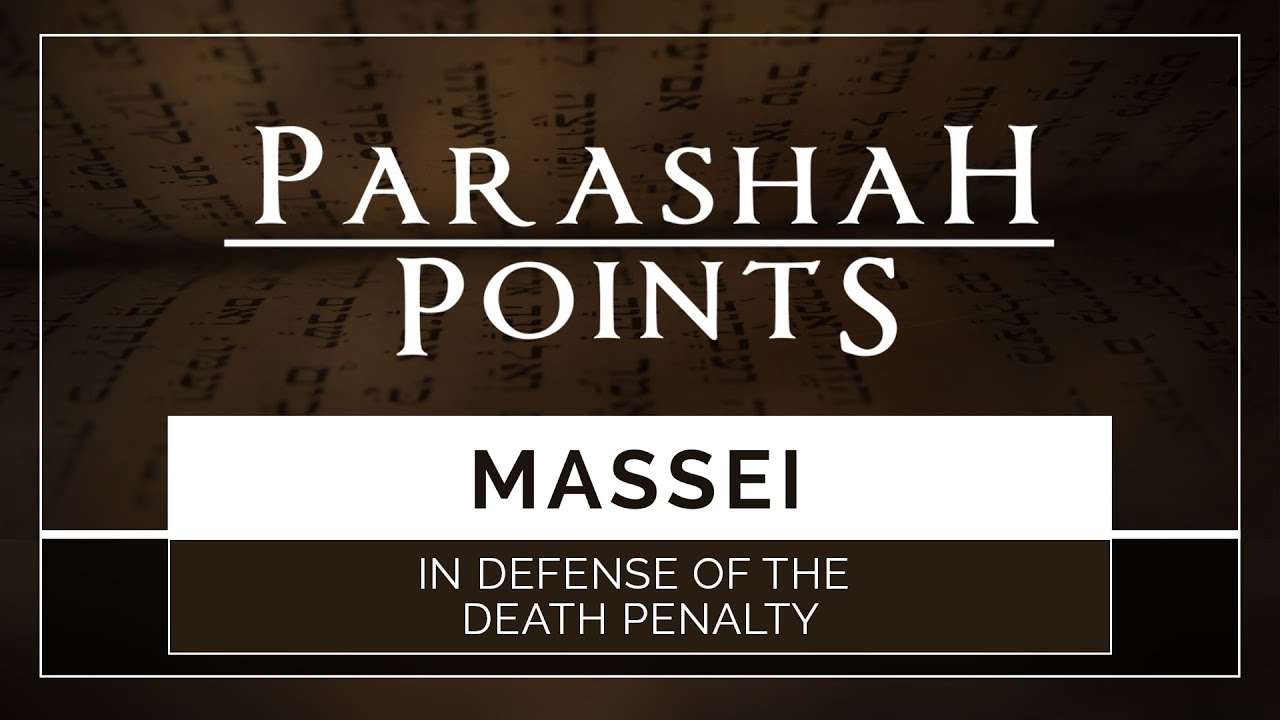 Download Parashah Points: Massei - In Defense of the Death Penalty - 119 Ministries