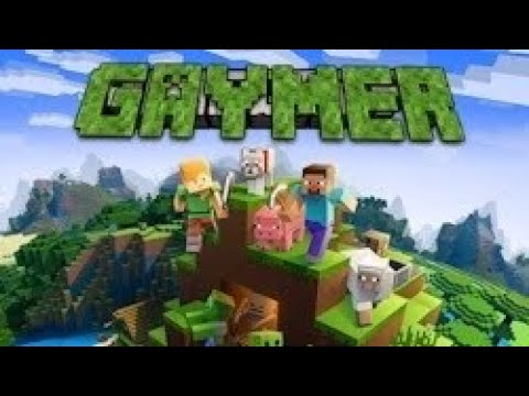 """GAYmer Minecraft *Must Watch Very Epicly Gay"""""""