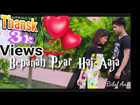 Bepanah Pyar Hai Aaja 2018_ Very Sad Love Story_Bilal Ansari king_ full HD_ Video