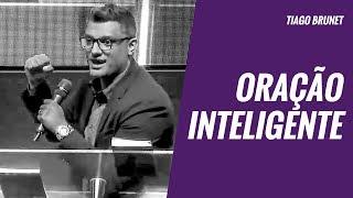 Tiago Brunet | Oração Inteligente