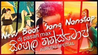 Hit New Boot Song Dj Dance Nonstop (Aurudu Special) Dj Pasan Max   Sinhala Choka Dance Remix Nonstop