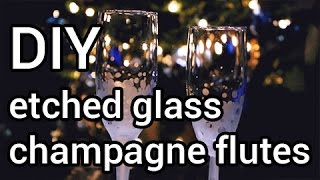 How to Make Etched Glass Champagne Flutes : DIY