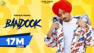 Bandook : Nirvair Pannu (Full Song) Deep Royce | Latest Punjabi Song 2020 | Juke Dock