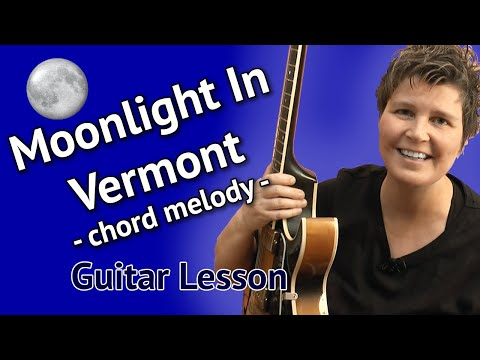 Moonlight In Vermont: easy CHORD MELODY JAZZ GUITAR LESSON incl.TABs!