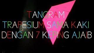 Tangram_membuat Trapesium  Sama Kaki dengan 7 keping ajaib