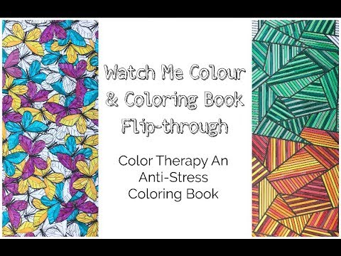 Colour With Me & Flipthrough - Color Therapy An Anti-Stress Coloring Book -  YouTube