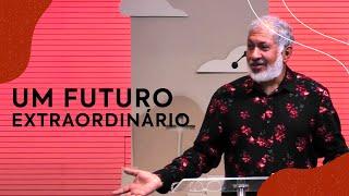 Avance para um futuro Extraordinário | Pastor Jeremias Pereira