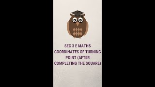 A 5 Min Concept Initiative by EduZ Tuition- Coordinates of turning points. Upper Sec E Maths.