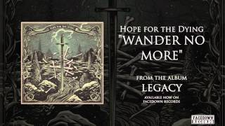 Hope for the Dying - Legacy - Wander No More