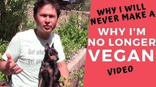 Why I Will Never Make a Why I'm No Longer Vegan Video