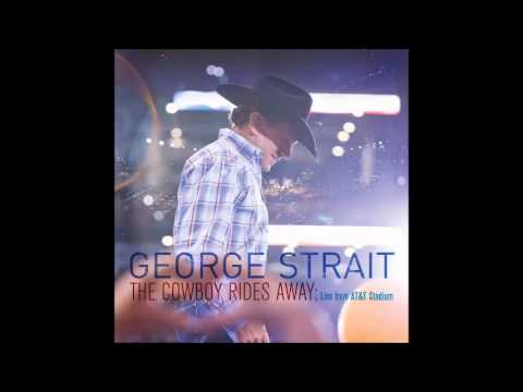 George Strait - The Cowboy Rides Away [LIVE]