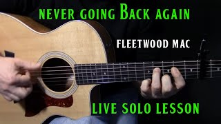 "how to play the ""live"" solo to ""Never Going Back Again"" by Fleetwood Mac Lindsey Buckingham"