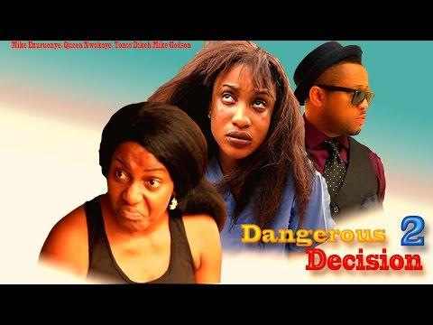 Dangerous Decision 2 - Latest Nigerian Nollywood Movie