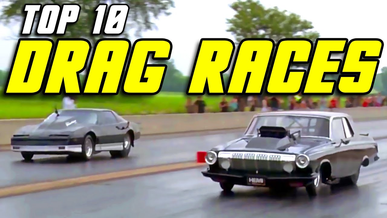 Top 10 Drag Races of ALL TIME! - YouTube
