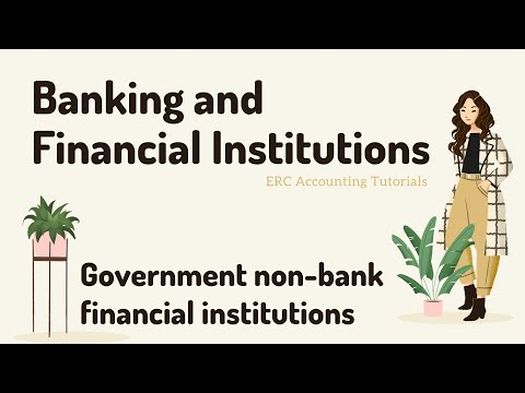 Banking and Financial Institutions. Government non-bank financial institutions.