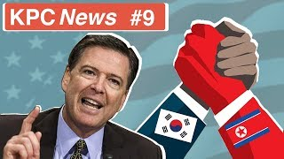 Comey goes after Trump, North and South Korea, and more!