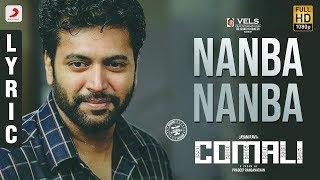 Comali - Nanba Nanba Lyric | Jayam Ravi, Samyuktha Hegde| Hiphop Tamizha
