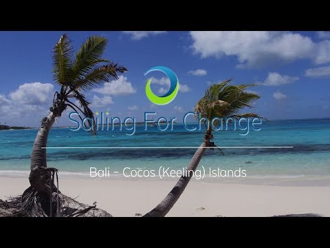 Sailing For Change -  Bali aux Cocos Islands