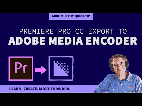 171: Export from Premiere Pro CC to Adobe Media Encoder CC