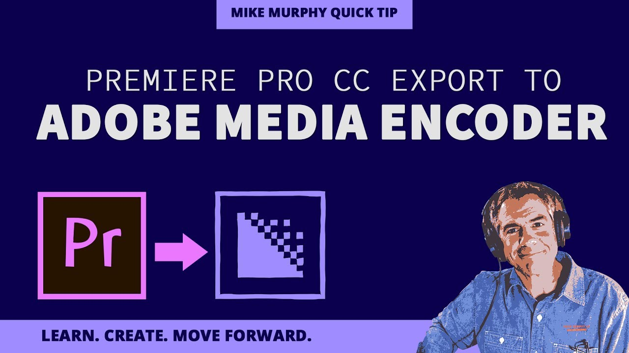Export from Premiere Pro to Adobe Media Encoder CC