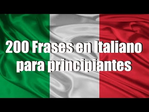 Cursos de Italiano: 200 Frases en Italiano Para Principiantes (Frases comunes)