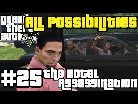 GTA V - The Hotel Assassination (All Possibilities)