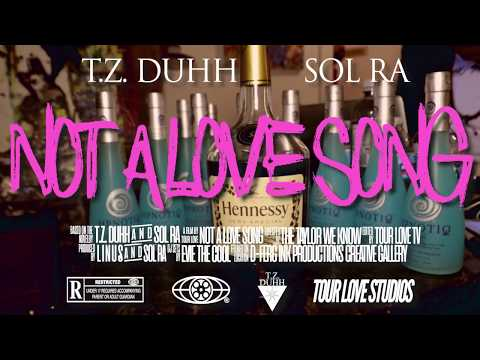 T.Z. Duhh x SoL Ra - Not A Love Song (Prod. by SoL Ra x L I N U S)