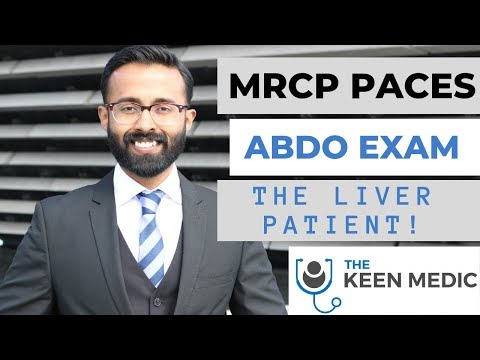 MRCP PACES Abdominal Examination The Liver Patient!