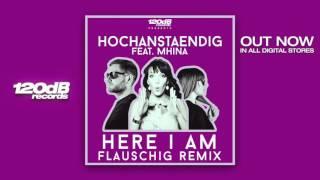 Hochanstaendig ft  Mhina - Here I Am (Flauschig Remix) Preview