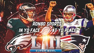 Ronbo Sports In Yo Face At Yo Place Watching Eagles vs. Patriots Super Bowl LII 2018