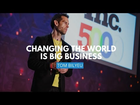 Changing The World Is Big Business | Tom Bilyeu