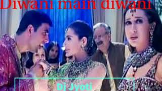 Diwani main diwani dj song by DJ JYOTI