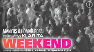 Manyus & Homar Rossi feat Klarita - Weekend (The Snipplers Remix)