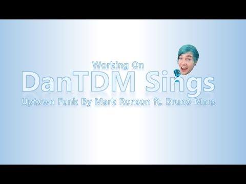 [EN] More Working On DanTDM Sings Uptown Funk By Mark Ronson Ft. Bruno Mars
