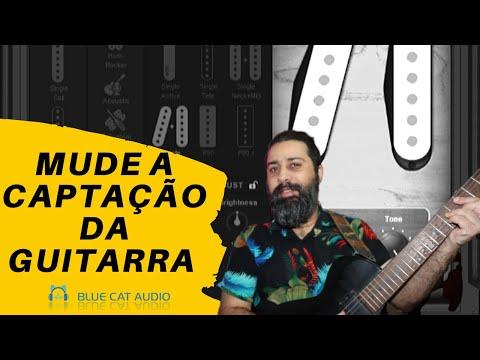 Mude a captação da Guitarra com o Blue Cat Re-Guitar