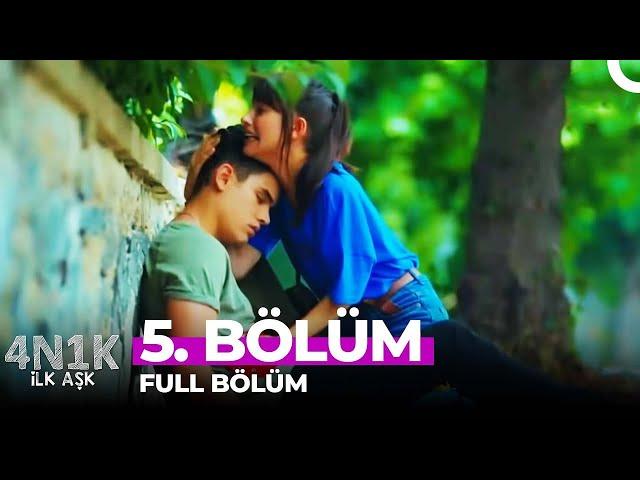 4N1K Ilk Aşk > Episode 5