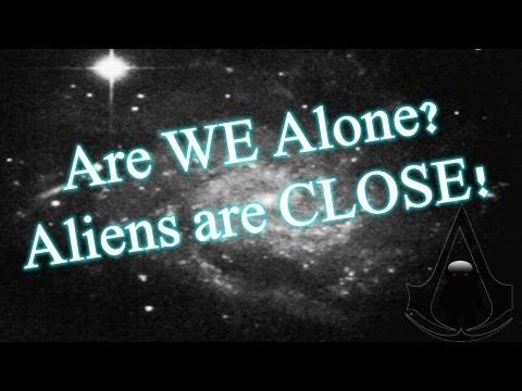 Are we alone?  Aliens are close!