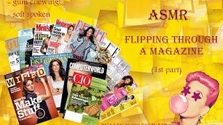 [ASMR] Flipping through the magazine, gum chewing, soft spoken (1st Part).